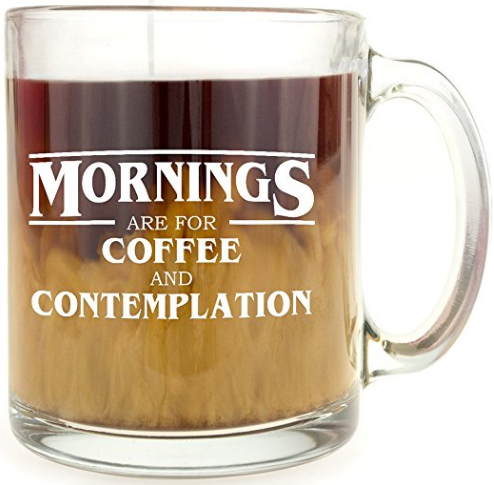 Screenshot-2017-10-17 Amazon com Mornings are for Coffee and Contemplation - Glass Coffee Mug - Makes a Great Gift for Stra[...]