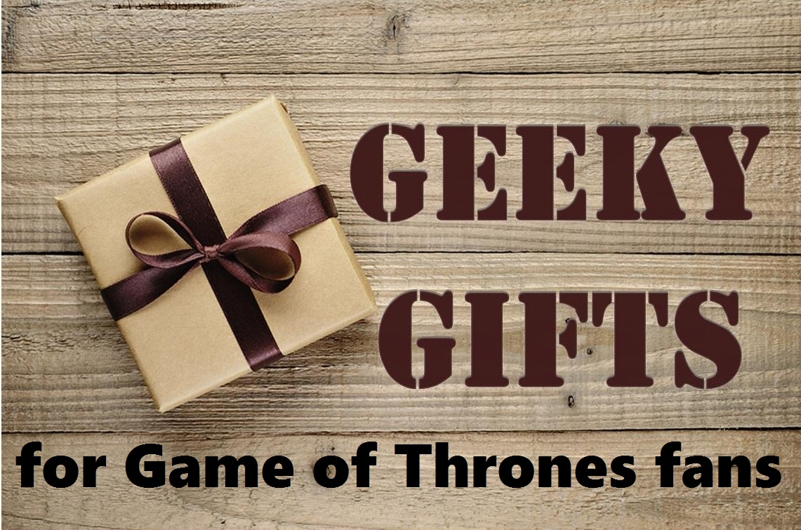 Geeky Gift Giving Pt 2 Game Of Thrones